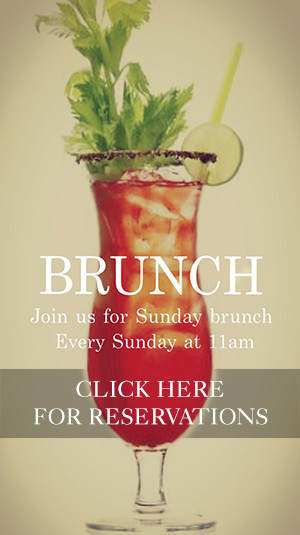 Now Serving Brunch 11:00-3:00 Every Sunday, Click Here for Reservations